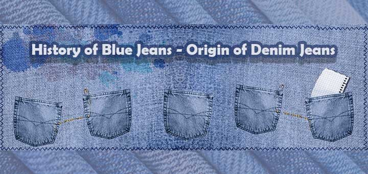 History of Blue Jeans - Origin of Denim Jeans - ब्लू जींस का इतिहास - डेनिम जींस की उत्पत्ति