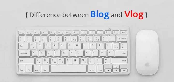 What is the difference between Blog and Vlog? - ब्लॉग (Blog) और व्लोग (Vlog) में क्या अंतर है?